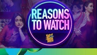 Reasons to Watch - Happy Phirr Bhag Jayegi | Sonakshi Sinha, Jimmy Shergill, Diana Penty & Ali Fazal