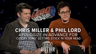About that 'Catchy Song' | Lego Movie 2 Interview with Phil Lord & Chris Miller | Extra Butter