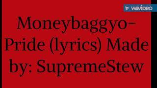 Moneybaggyo-Pride (Lyrics)