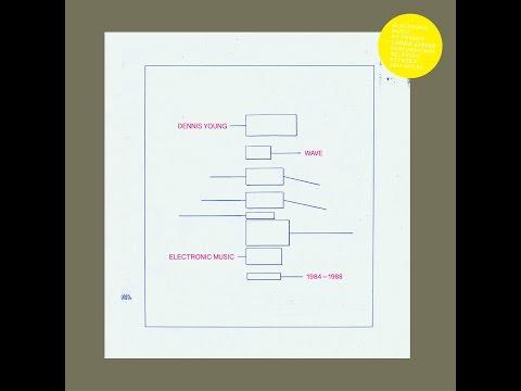 Dennis Young - Wave (Electronic Music 1984-1988) (Electronic Music 1984-1988) (Bureau B) [Full A... mp3