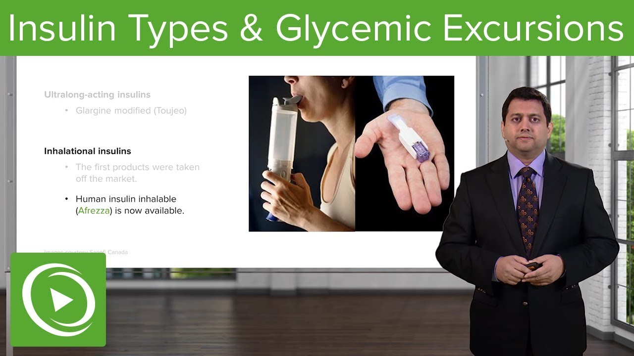Insulin Types & Glycemic Excursions: Diabetes Medications – Pharmacology | Lecturio