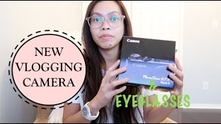 New Vlogging Camera and Eyeglasses!!