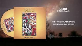 DEBU - Cinta Saja Video Lirik