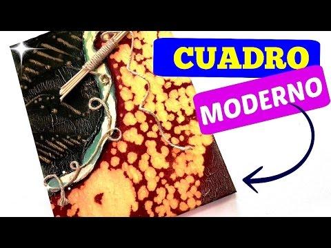 Manualidades cuadro moderno modern picture youtube - Manualidades cuadros modernos ...
