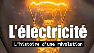 L'électricité - Histoire d'une révolution