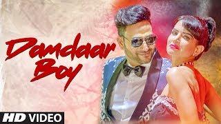 Damdaar Boy Latest Song   Lokesh Garg, Khushboo Jain   Feat Jashn Agnihotri