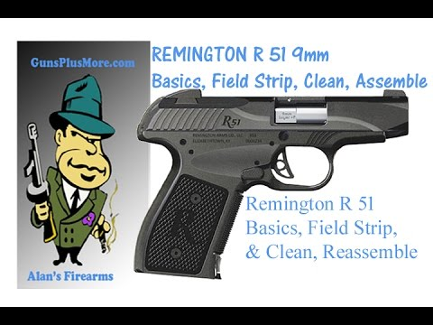 AlansFirearms: Just Basics, Remington R 51, Field Strip, Clean, & reassemble