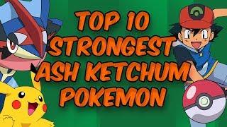 Top 10 Strongest Ash Ketchum's Pokemon