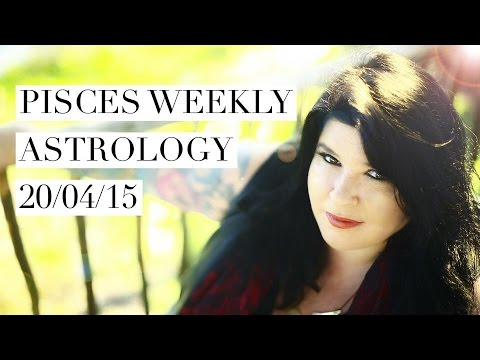 Pisces Weekly Astrology Forecast April 20th 2015 Michele Knight