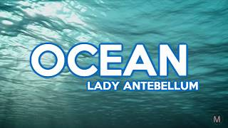 Lady Antebellum - OCEAN (LYRICS)