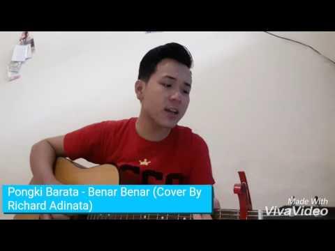 Pongki Barata - Benar Benar (Cover By Richard Adinata)