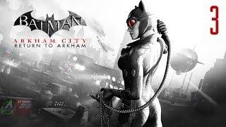 Прохождение Batman Return to Arkham City - Женщина Кошка #3 [без комментариев]