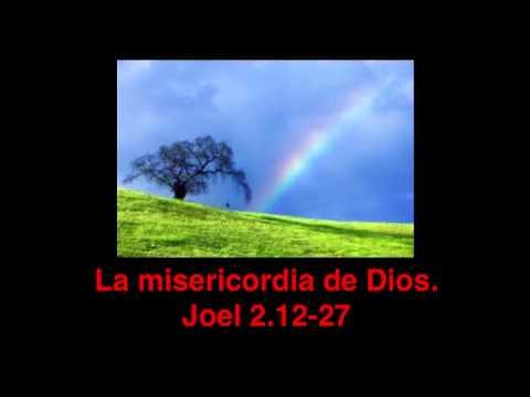 Joel 212 27 La Misericordia De Dios Youtube