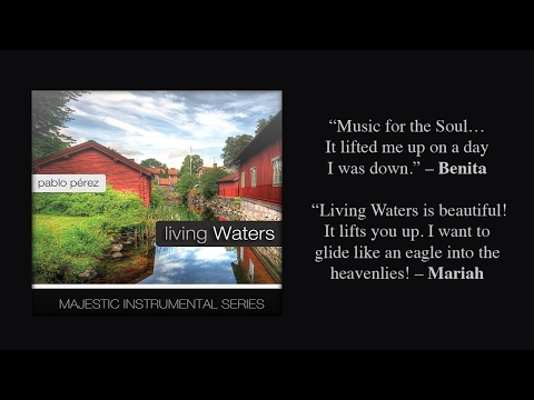 Living Waters (Instrumental Worship by Pablo Perez)