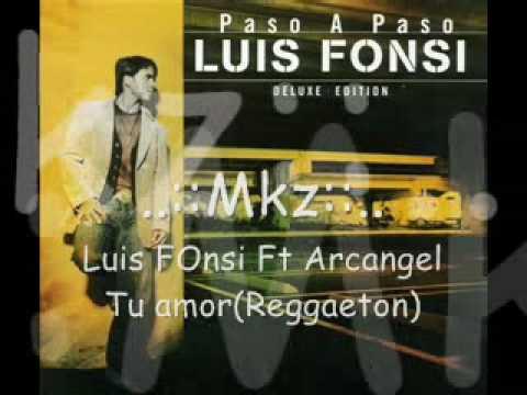 luis fonsi ft arcangel - tu amor (reggaeton).flv