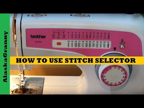 How To Use Stitch Selector Brother XL2600 Sewing Machine