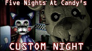 Five Nights At Candy's CUSTOM NIGHT REQUESTS! || Five Custom Nights At Freddy's #2