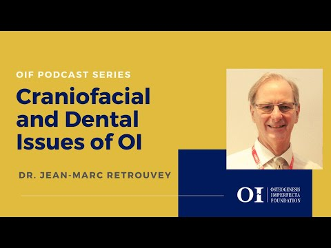 OIF Podcast: Craniofacial and Dental Issues of OI ft. Jean-Marc Retrouvey, D.M.D. MSc, FRCD