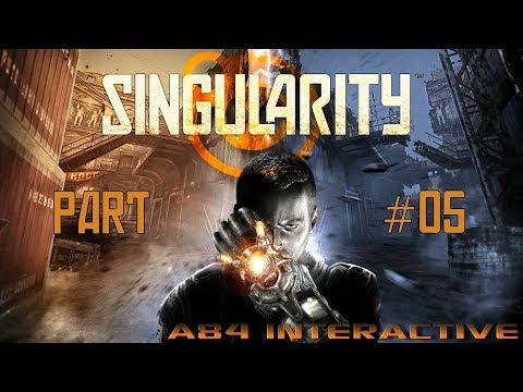 Singularity - Part 05