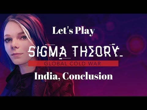 Let's Play Sigma Theory: Global Cold War!  Indian Seriousness,  Conclusion |