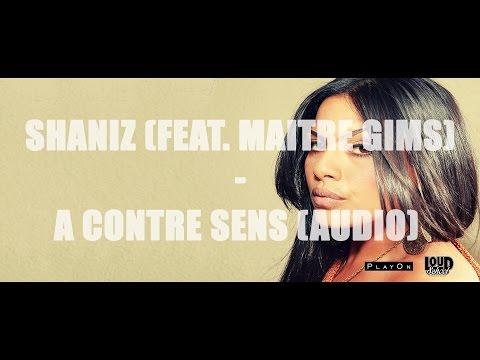 Shaniz feat Maitre Gim's - A contre sens - titre officiel