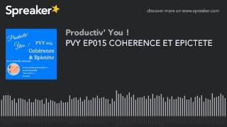 PVY EP015 COHERENCE ET EPICTETE (part 2 of 3)