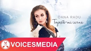 Repeat youtube video Oana Radu - Topeste-mi iarna (Official Single)