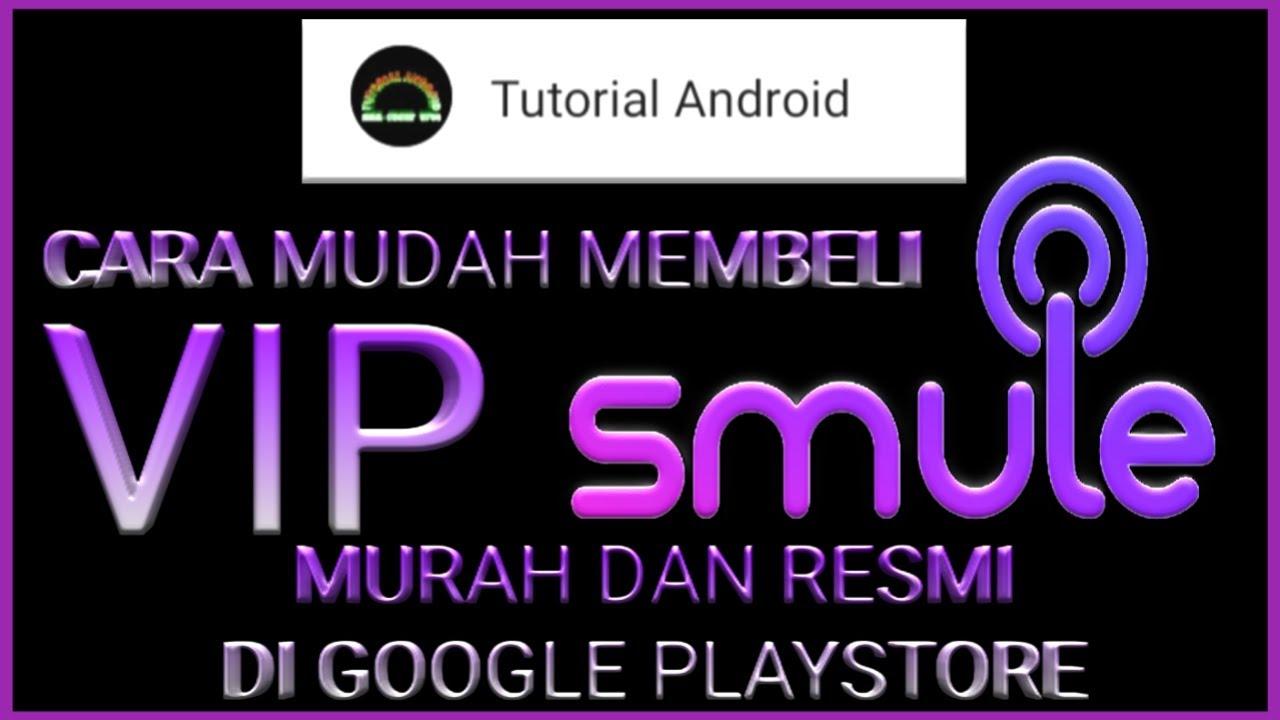 Fitur Terbaru Smule Android Cara Beri Hadiah Vip Untuk Teman Youtube