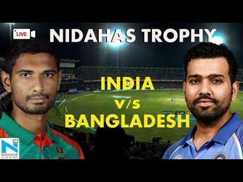Live India Vs Bangladesh 2018, Cricket Score, Nidahas