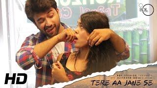 Tere Aa Jane Se � Ajitabha Bose Ft. Kartik Kush � Bdl Studios � New Hindi Songs 2016