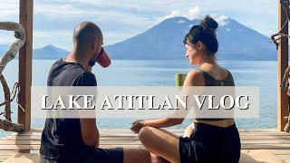 Relaxing day in Lake Atitlan, Guatemala VLOG 🇬🇹 2021