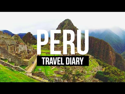 PERU | Travel Diary
