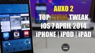 AUXO 2 Top Cydia Tweaks iOS 7 | Best Cydia Tweaks iPhone March 2014 Jaiilbreak Video
