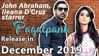 "John Abraham, Ileana D'Cruz starrer ""Pagalpanti"" to Release in December 2019"