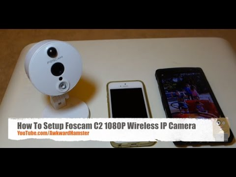 How To Setup Foscam C2W 1080P Wireless IP Camera Using MYFOSCAM Smartphone  App
