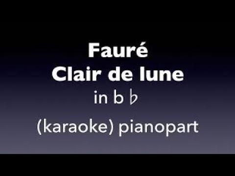 Clair de lune   Fauré  in b♭  karaoke