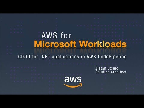 AWS for Microsoft Workloads: CD/CI for .NET applications in AWS CodePipeline