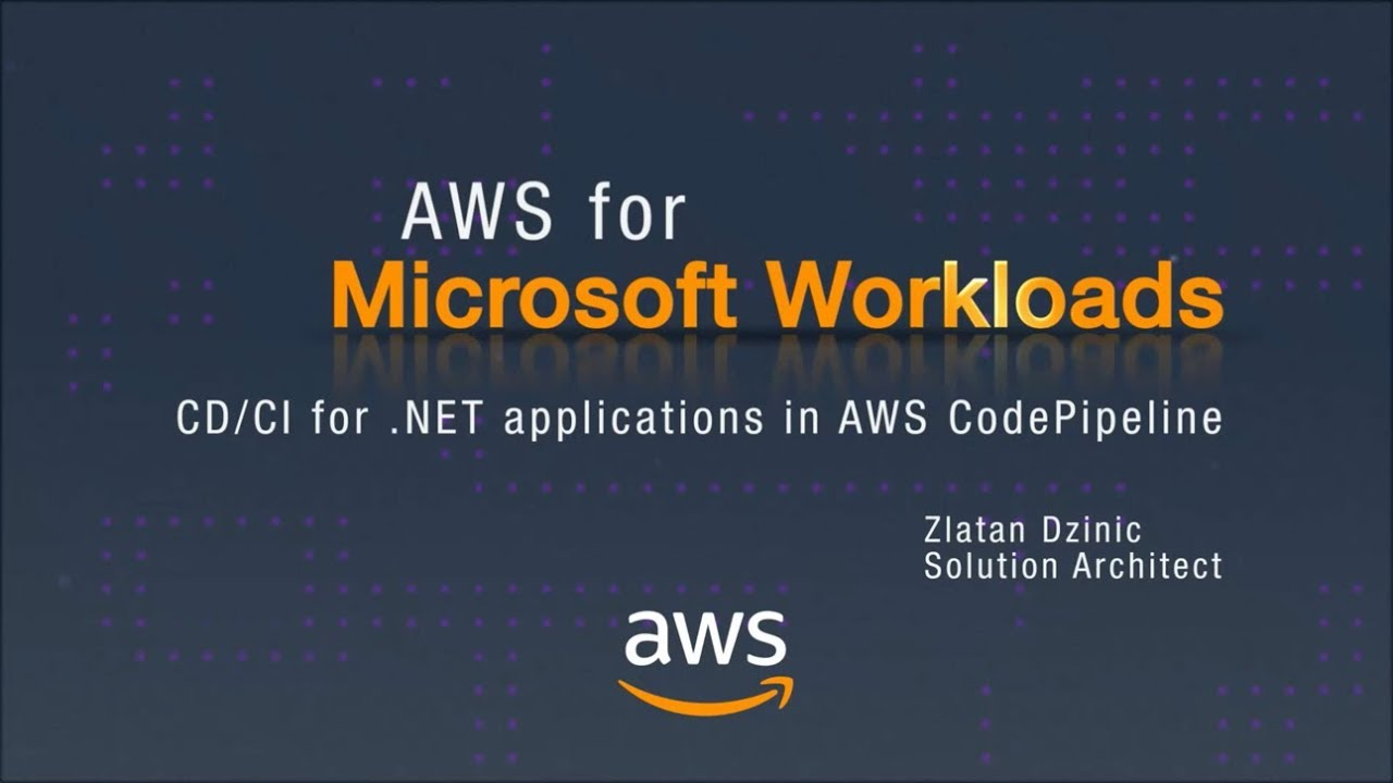 AWS for Microsoft Workloads: CD/CI for  NET applications in AWS CodePipeline