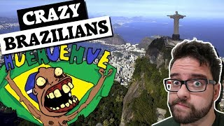 Baixar Brazilians are crazy and I can prove it
