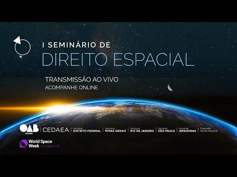 I Seminário de Direito Espacial da Ordem dos Advogados do Brasil - 05 de outubro de 2020 - 1º dia.