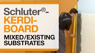 Schluter®-KERDI-BOARD: Mixed/Existing Substrates