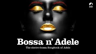 Someone Like You - Bossa n` Adele - The Sexiest Electro-bossa Songbook of Adele