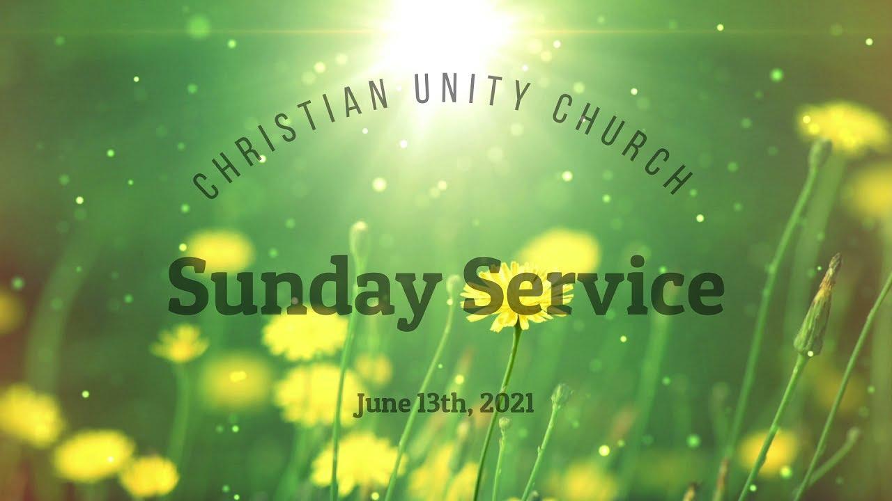Sunday Service: June 13th, 2021