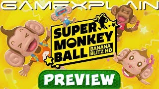 Did Sega Fix Super Monkey Ball Banana Blitz? PREVIEW