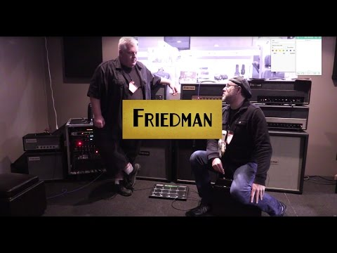Friedman Amps - An Interview and Playthrough with Dave Friedman  •  NAMM 2016