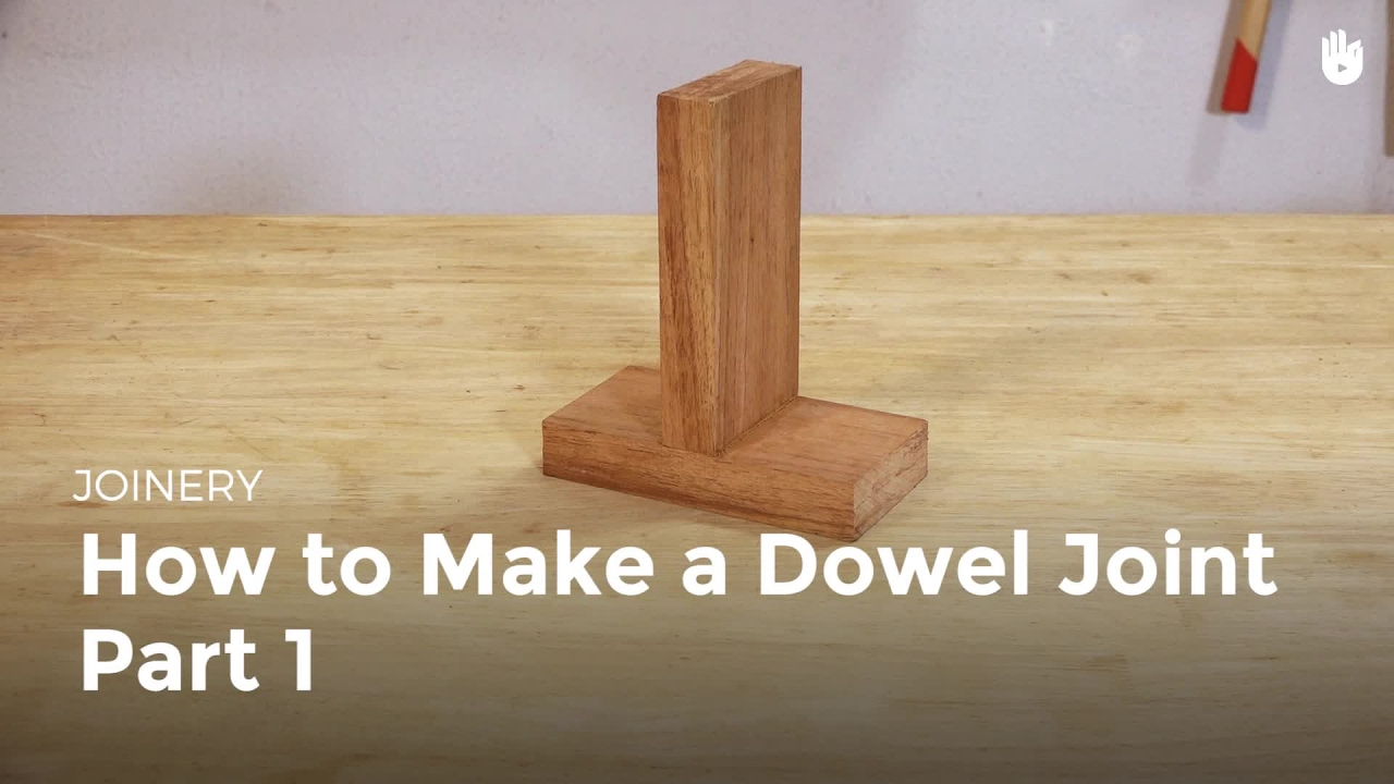 How To Make A Dowel Joint Part 1 Woodworking