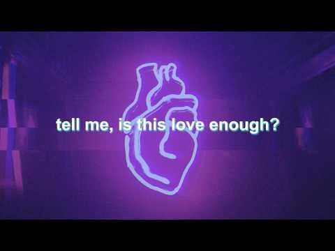 is my love enough? || white lies lyrics