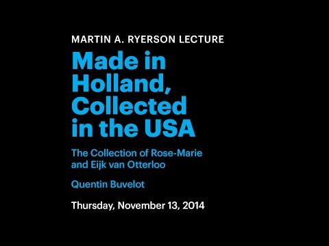 Made in Holland, Collected in the USA: The Collection of Rose-Marie and Eijk van Otterloo
