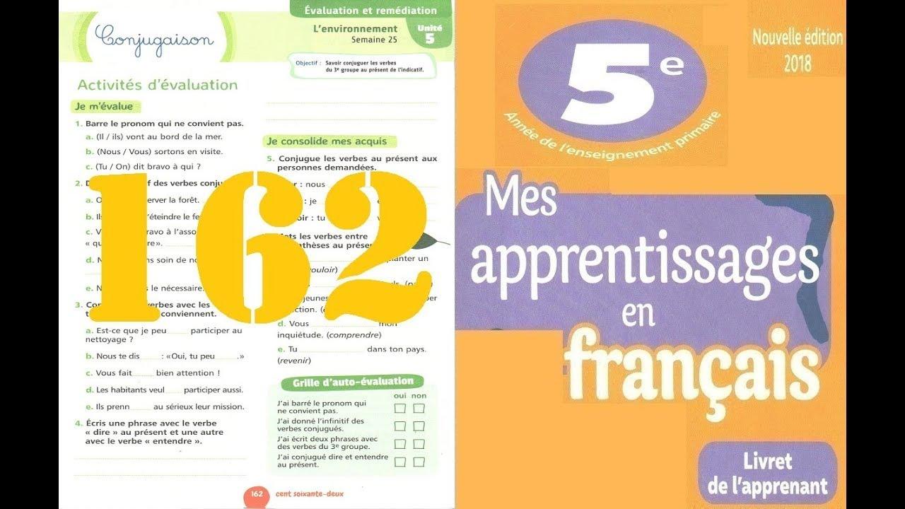5 Ap Page 162 Conjugaison Evaluation Et Soutien Les Verbes Du 3e Groupe Au Present Youtube