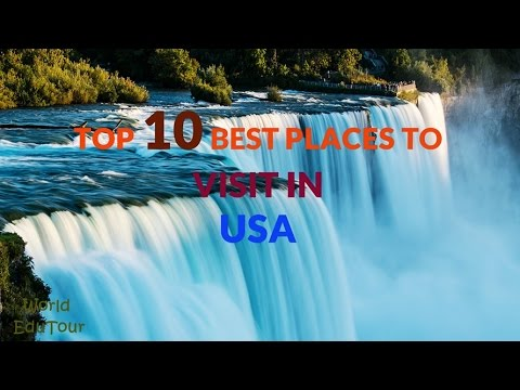 10 Best Places To Visit In USA - Spend your vacation more enjoyable !!!